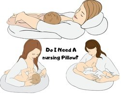 Do I need a nursing pillow?